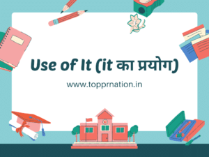 Use of It in Hindi and meaning of it with Rules, Examples (It का प्रयोग)