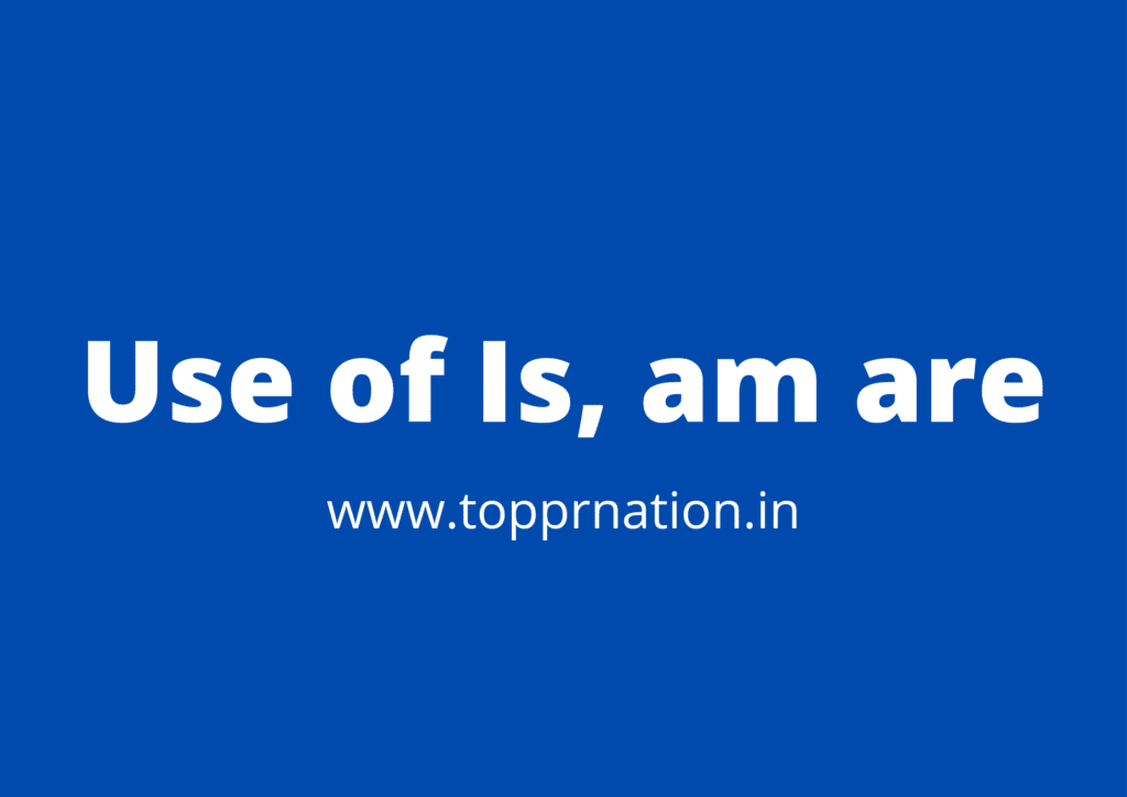 use of is, am, are in Hindi